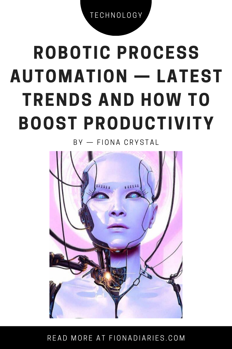 Robotic Process Automation — Latest Trends and How to Boost Productivity